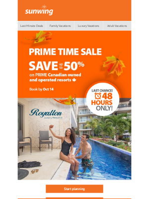 Sunwing Vacations Inc. (CA) - Last Chance! 48-hour Prime Time Sale!