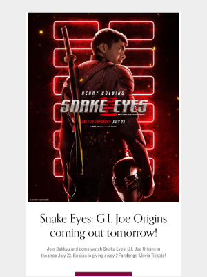 Bokksu - There's still time to enter for a chance to win Fandango Movie Tickets to watch Snake Eyes: G.I. Joe Origins in Theatres