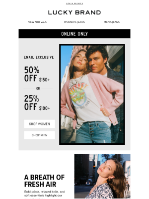 Lucky Brand - Email Exclusive: Want 50% Off?