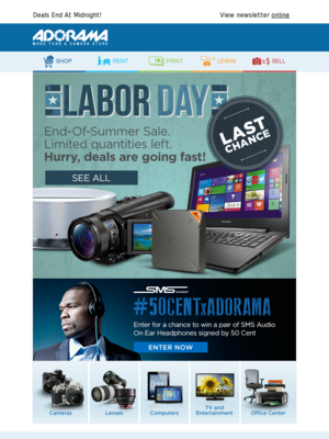 ADORAMA Deals End At Midnight! View newsletter online ADORAMA - More than a