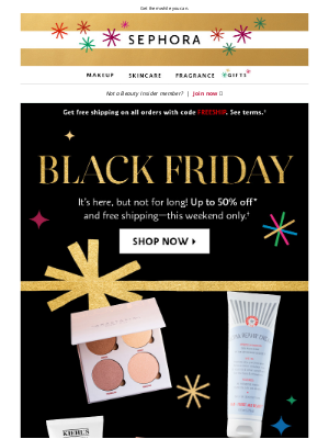 Sephora - Last call: up to 50% off 📣 Black Friday deals just dropped.