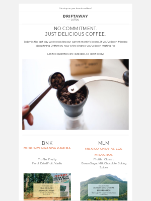 Driftaway - 2 hours to go: Try Driftaway Coffee without a subscription!