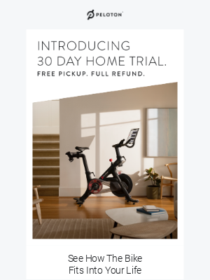 Introducing 30 Day Home Trial. Free Pickup. Full Refund.