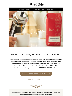 Peet's Coffee - Rare blends. Limited-release teas. All 20% off.