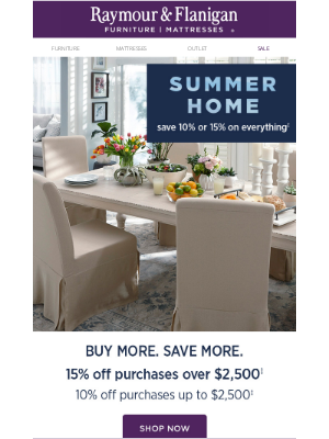 Raymour & Flanigan Furniture - No better time than summertime to save 10% or 15%!