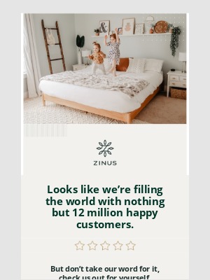 Zinus - Give your home the star treatment.