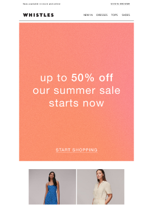 Whistles (UK) - Summer SALE starts today: Up to 50% off