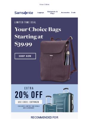 Samsonite - Take your pick, bags starting at $39.99