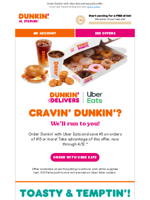 Dunkin' Donuts - $5 off your Uber Eats order? Yes please!