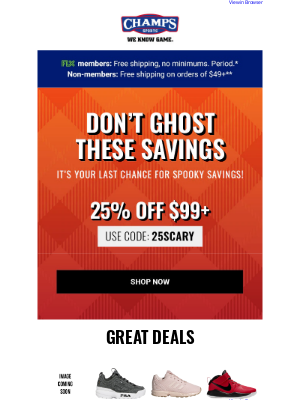 Champs Sports - Ghoulishly good savings are here! Get 25% off today while you still can! 🎃👻🍬