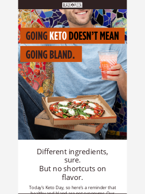 Blaze Pizza - It's Keto Day and we're fired up about it.