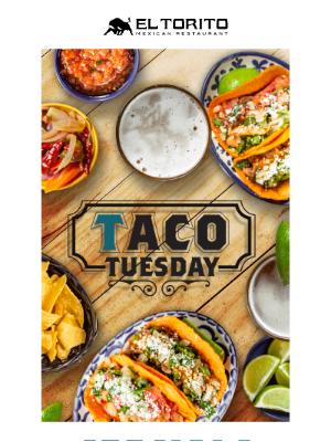 El Torito - Your Taco Tuesday Plans