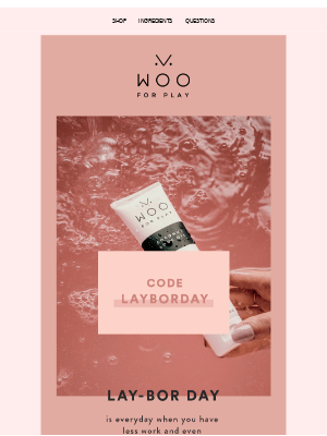 20% OFF WOO FOR LABOR DAY!