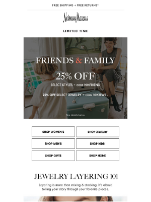 Neiman Marcus - Friends & Family ends tomorrow: 25% off + 20% off jewelry