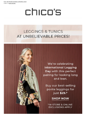 Chico's - On International Legging Day, buy $29 leggings, get a $35 tunic