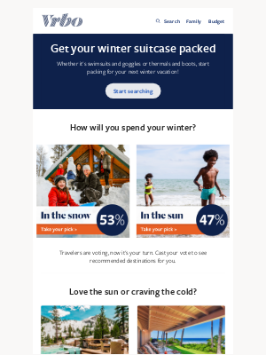 VRBO - Sun or snow for your next trip?