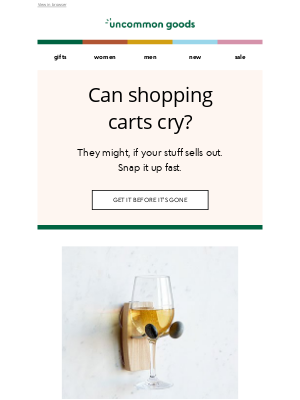 UncommonGoods - Hey, so, your shopping cart's been asking about you
