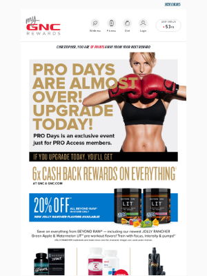 GNC - PRO Days are almost over, this is your chance for 6x!