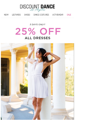 Discount Dance - Super Saturday Savings! Save 25% On All Spring Dresses!