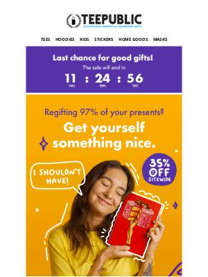 TeePublic - Last chance to take advantage of the sale!
