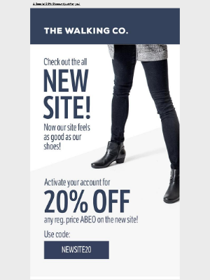The Walking Company - Our New Site is Here! Re-activate Your Account, Get 20% Off!