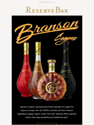 Reserve Bar - Traditional Meets Legendary... Try Branson Cognac From Artist 50 Cent.
