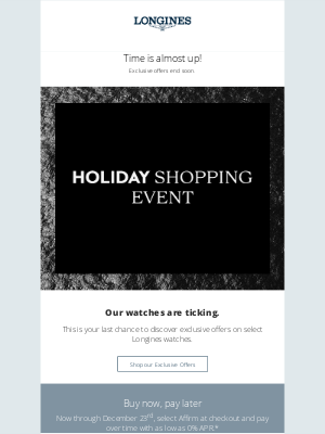Longines Watch Co. - Last Chance to Shop Our Event