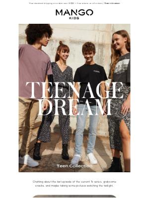 MANGO (US) - TEENAGE DREAM | Teen Collection