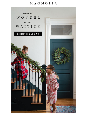 Magnolia Market - Deck the halls with our holiday collection