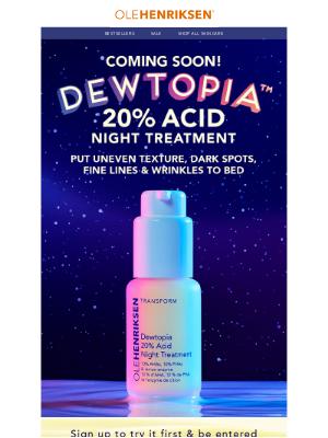 Ole Henriksen - COMING SOON! Dewtopia 20% Acid Night Treatment