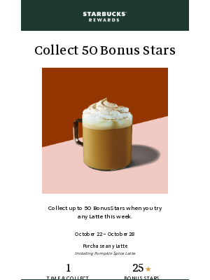 Collect 50 Stars when you order any Latte