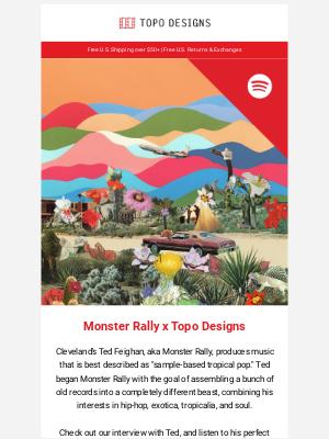 Topo Designs - New Playlist: Monster Rally