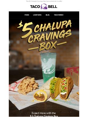 Chalupa. Taco. Burrito. And more…