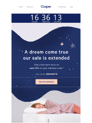 You're not dreaming. Our 10% off sale has been extended.