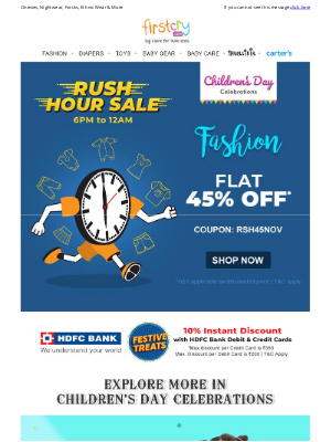FirstCry (India) - Rush Hour Sale: 6 PM - 12 AM > Flat 45% OFF