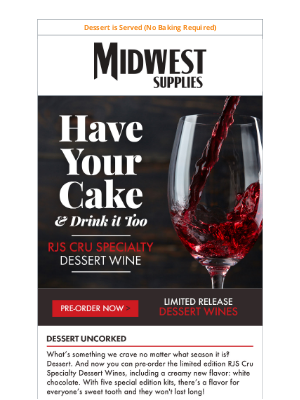 Midwest Supplies - RJS Dessert Wines 🍷🍰 Available for Pre-Order!