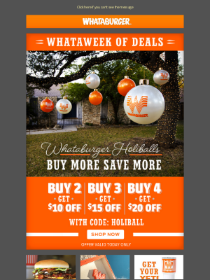 Whataburger - Buy More Save More on Whataburger Holiballs!