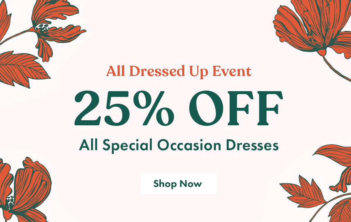 All Dressed up Event Shop Now