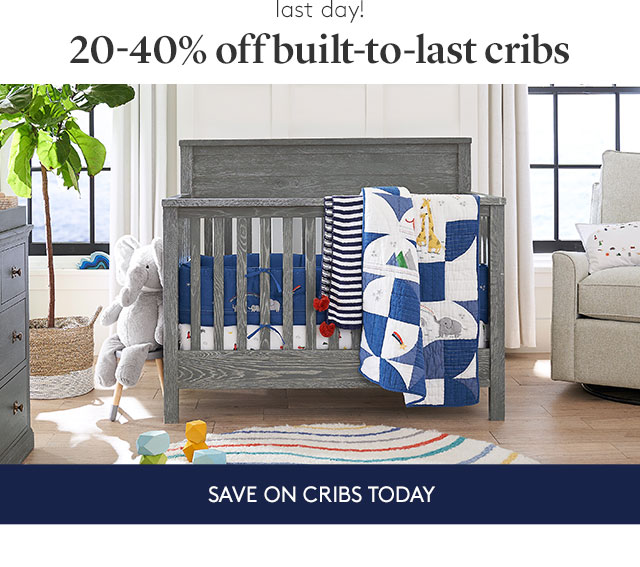 20-40% OFF BUILT-TO-LAST CRIBS