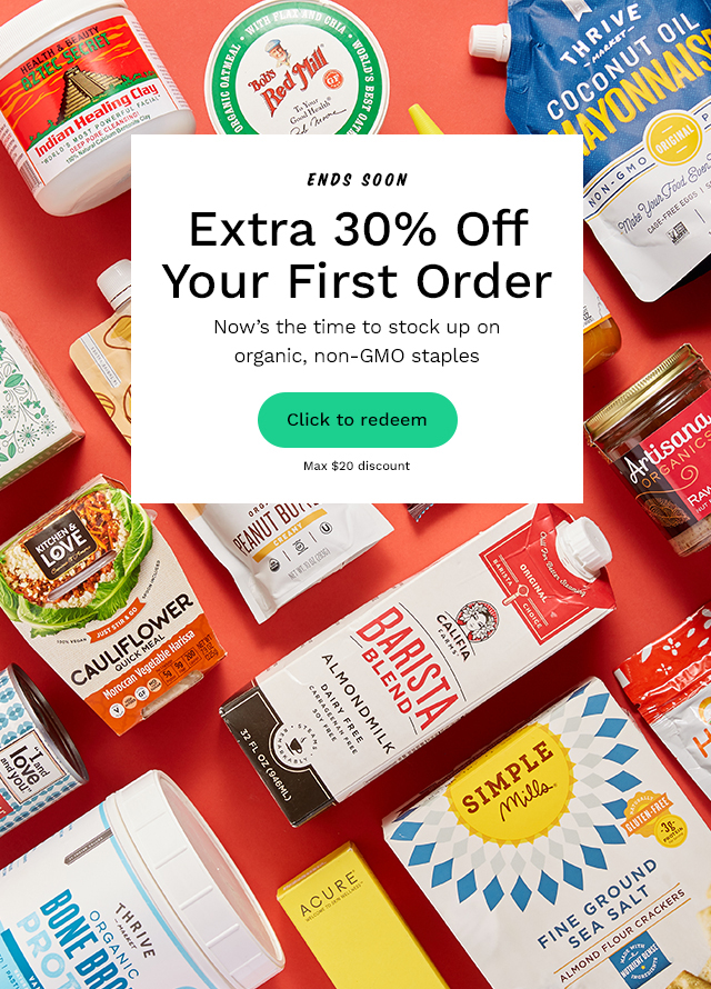 Ends Soon: Extra 30% Off Your First Order. Now's the time to stock up on organic, non-GMO staples. Click to redeem. Max $20 discount.