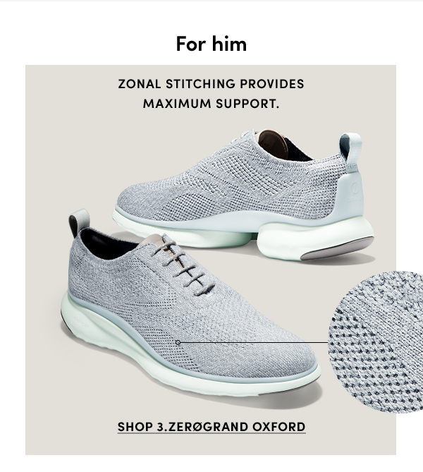 For him | Zonal stitching provides maximum support. | SHOP 3.ZEROGRAND OXFORD