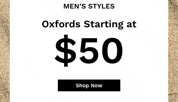 Men's Styles. Oxfords Starting at $50   Shop Now