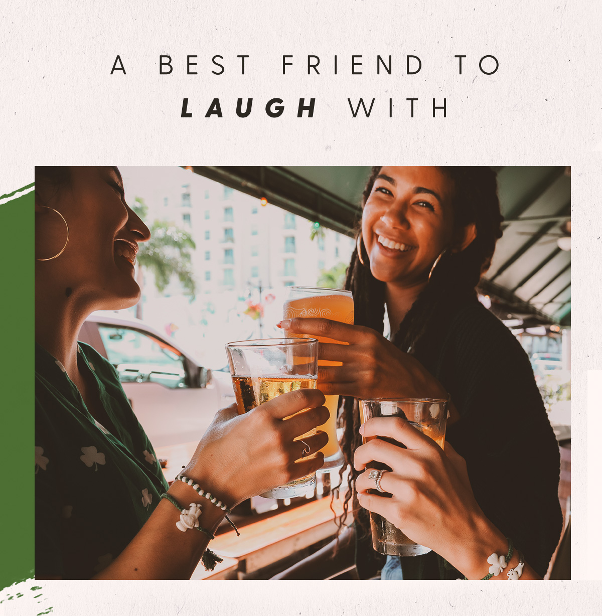 A best friend to laugh with