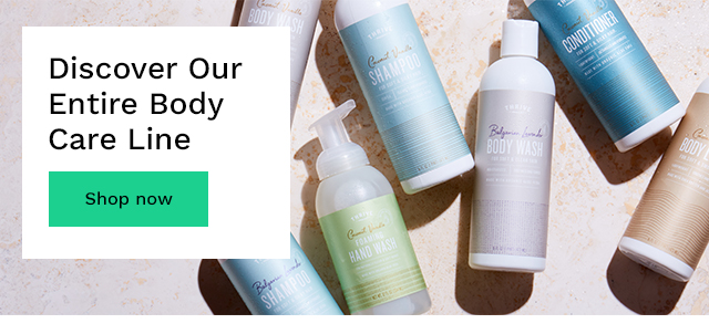 Discover Our Entire Body Care Line. Shop now.
