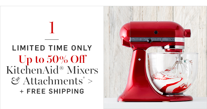 Up to 50% Off KitchenAid® Mixers & Attachments* + FREE SHIPPING