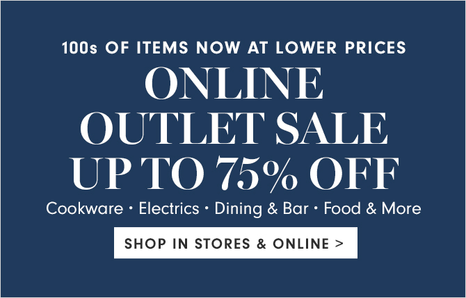 100s OF ITEMS NOW AT LOWER PRICES - EXTRA 25% OFF CLEARANCE* ON SAVINGS ALREADY UP TO 75% - Enter code EXTRA - SHOP IN STORES & ONLINE