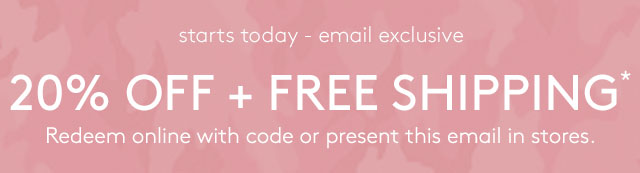 20% OFF + FREE SHIPPING*