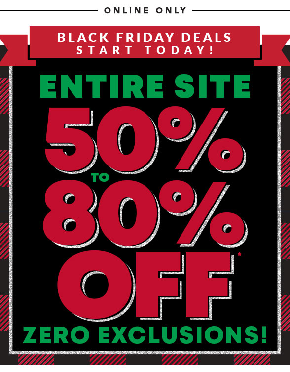 Entire Site 50-80% Off - ZERO Exclusions!