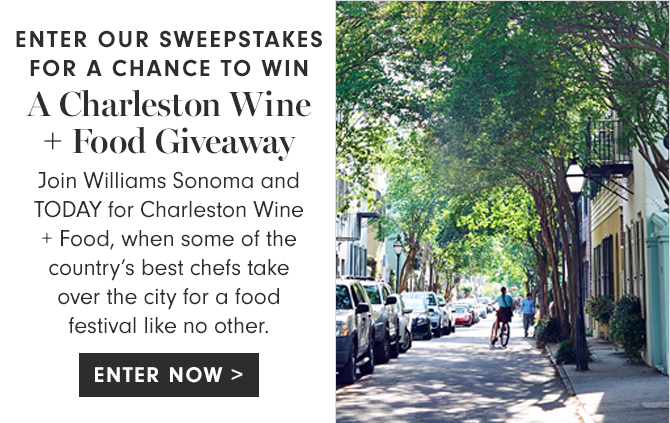 ENTER OUR SWEEPSTAKES FOR A CHANCE TO WIN A Charleston Wine + Food Giveaway - ENTER NOW