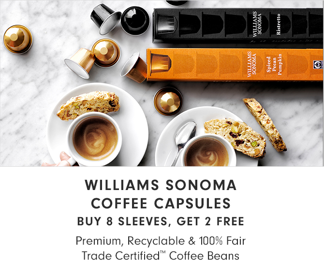 WILLIAMS SONOMA COFFEE CAPSULES - BUY 8 SLEEVES, GET 2 FREE